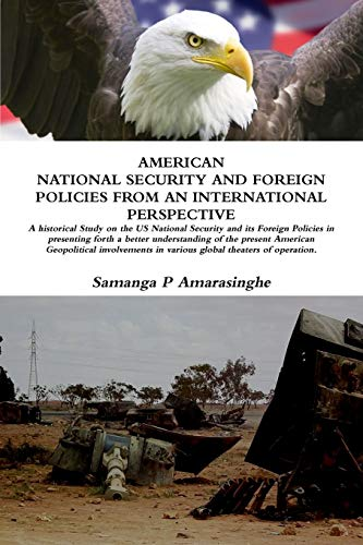 American National Security and Foreign Policy an International Perspective By MA, Samanga Amarasinghe BA