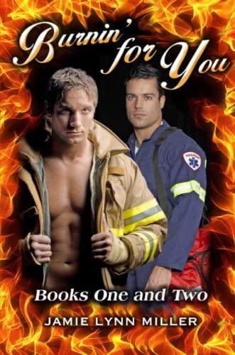 Burnin' for You By Jamie Lynn Miller