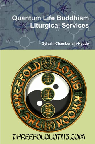 Quantum Life Buddhism Liturgical Services By Revered Sylvain Chamberlain-Nyudo