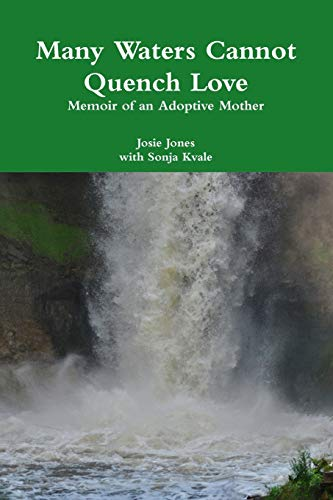 Many Waters Cannot Quench Love By Josie Jones