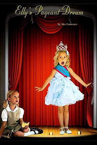 Elly's Pageant Dream By Sko Fourroux Jr Jr.