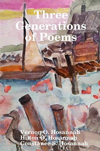 Three Generations of Poems By Vernon Hosannah
