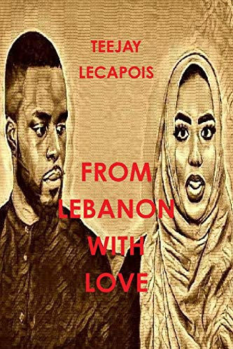 From Lebanon With Love By Teejay LeCapois
