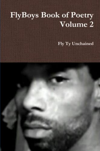 Flyboys Book of Poetry Volume 2 By Fly Ty Unchained