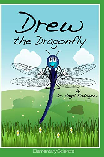 Drew the Dragonfly By Angel Rodriguez