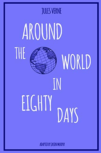 Around the World in Eighty Days By Jason Murphy
