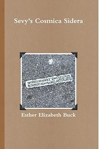 Sevy's Cosmica Sidera - Paperback By Esther Elizabeth Buck