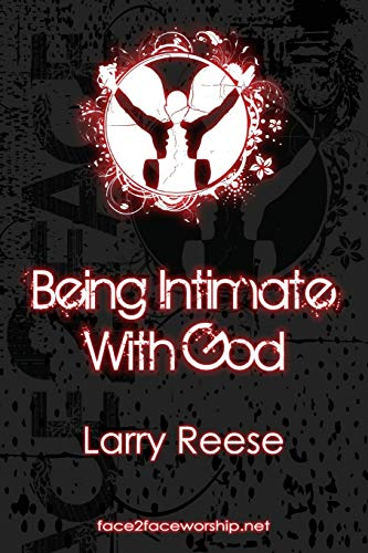 Being Intimate with God By Larry Reese