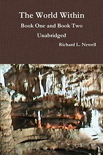 The World Within Book One and Book Two: Unabridged By Richard L. Newell