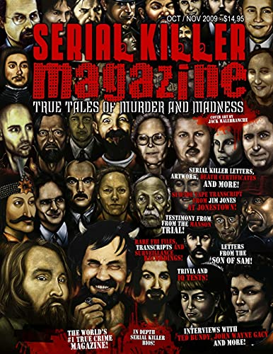 Serial Killer Magazine - Issue 7 - Published by Serialkillercalendar.Com By SERIALKILLERCALENDAR.COM SERIALKILLERCALENDAR.COM