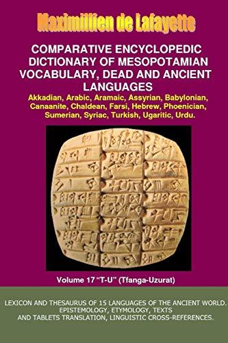 V17.Comparative Encyclopedic Dictionary of Mesopotamian Vocabulary Dead & Ancient Languages By Maximillien De Lafayette