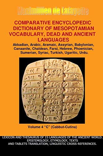 V4.Comparative Encyclopedic Dictionary of Mesopotamian Vocabulary Dead & Ancient Languages By Maximillien De Lafayette
