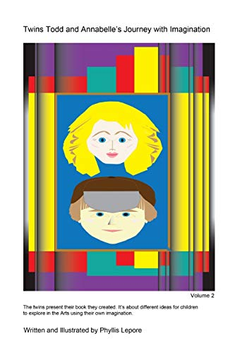 Twins Todd and Annabelle's Journey with Imagination Volume 2 By Phyllis Lepore
