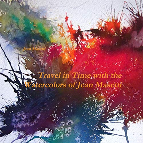 Travel in Time with the Watercolors of Jean Masetti By Jean Masetti