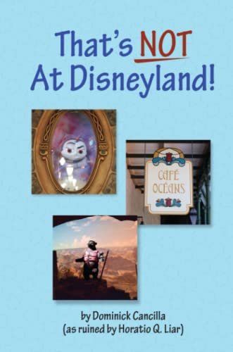 That's Not at Disneyland! By Dominick Cancilla