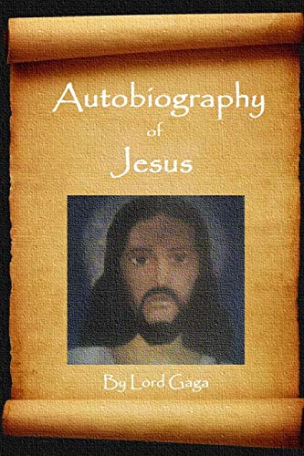 Autobiography of Jesus By Lord Gaga