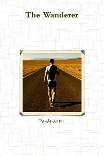 The Wanderer By Randy Bolton