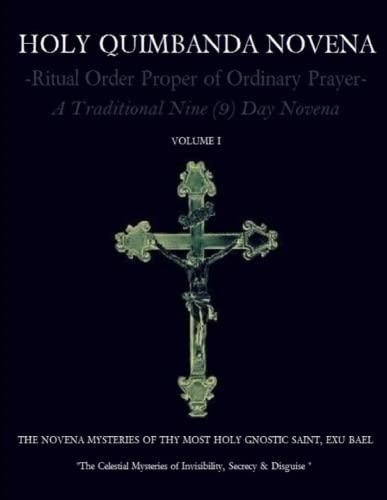 Holy Quimbanda Novena of the Most Holy Exu Bael, Vol I By Carlos Antonio De Bourbon-Montenegro
