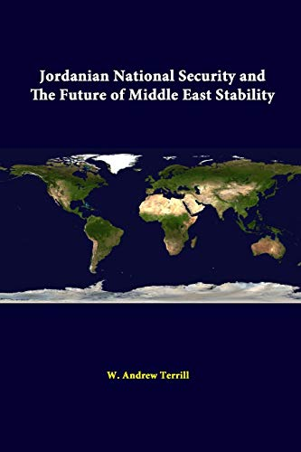 Jordanian National Security and the Future of Middle East Stability By W. Andrew Terrill