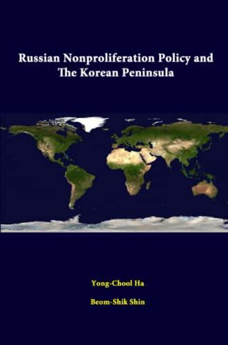 Russian Nonproliferation Policy and the Korean Peninsula By Yong-Chool Ha