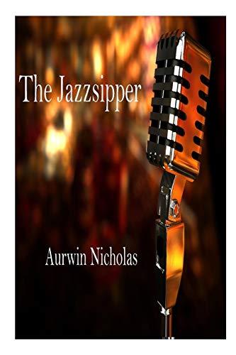 The Jazzsipper By aurwin nicholas