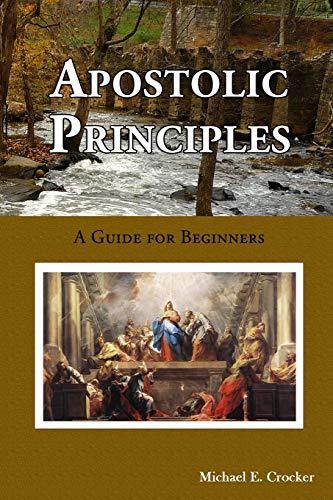 Apostolic Principles By Michael Crocker