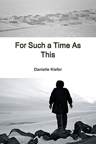 For Such a Time as This By Danielle Kiefer