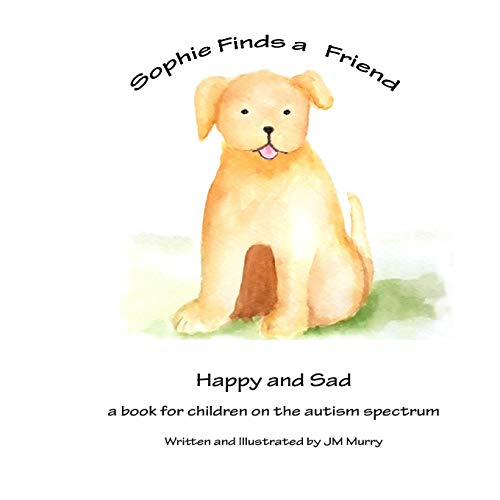 Sophie Finds a Friend By JM Murry