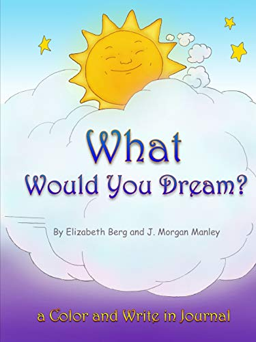 What Would You Dream? By Elizabeth Berg