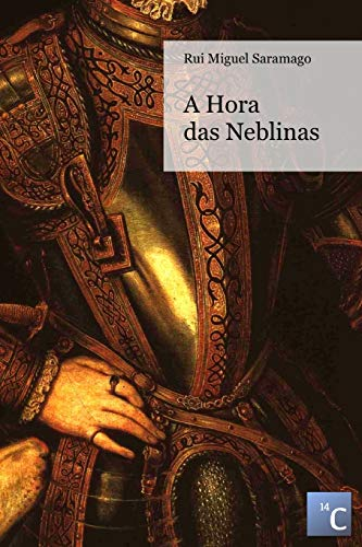 A Hora Das Neblinas By Rui Miguel Saramago