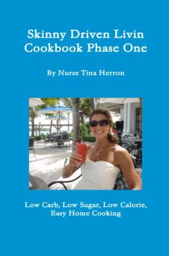 Skinny Driven Livin Cookbook Phase One By Tina Herron
