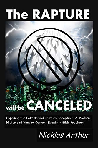 THE Rapture Will be Canceled By Nicklas Arthur