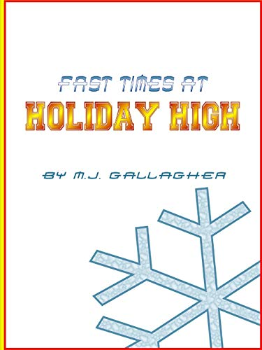 Fast Times at Holiday High By M J Gallagher