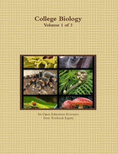 College Biology Volume 1 of 3 By Textbook Equity