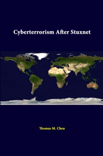 Cyberterrorism After Stuxnet By Strategic Studies Institute