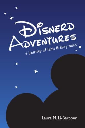 Disnerd Adventures: A Journey of Faith & Fairy Tales By Laura Li-Barbour