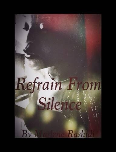 Refrain from Silence By Marlene Rashidi