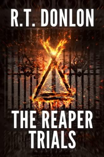 The Reaper Trials By R.T. Donlon