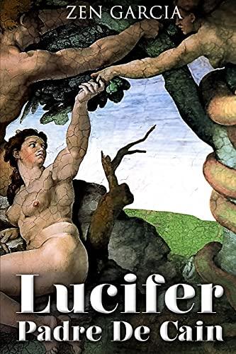 Lucifer Padre De Cain By Zen Garcia