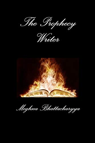 The Prophecy Writer By Meghna Bhattacharyya