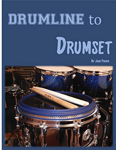 Drumline to Drumset By John Parker