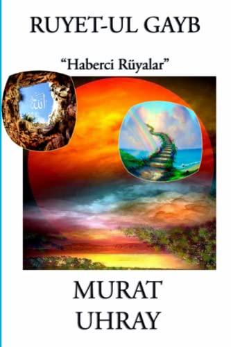 "Ruyet-Ul Gayb: ""Haberci Ruyalar"" By Murat Uhray"