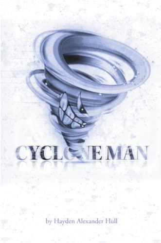 Cyclone Man By Hayden Alexander Hull