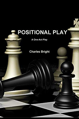 Positional Play By Charles Bright