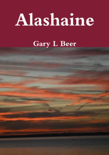 Alashaine By Gary L Beer