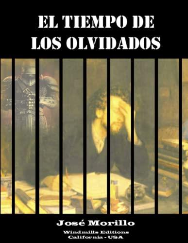 El Tiempo De Los Olvidados By Jose Morillo
