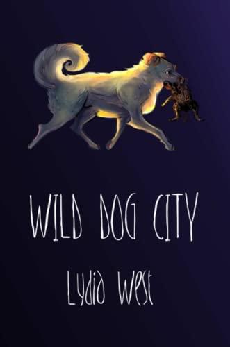 Wild Dog City By Lydia West