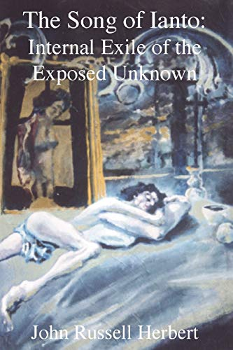 The Song of Ianto: Internal Exile of the Exposed Unknown By John Russell Herbert