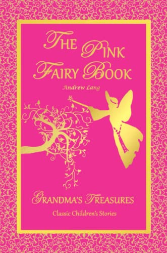 THE Pink Fairy Book - Andrew Lang By ANDREW LANG