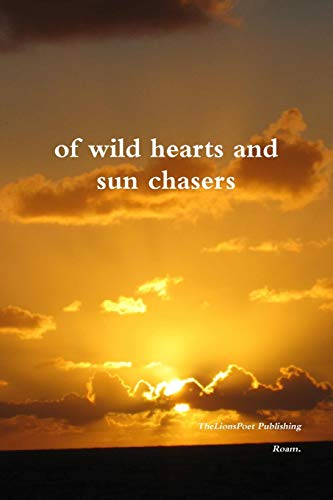 Of Wild Hearts and Sun Chasers By Roam.